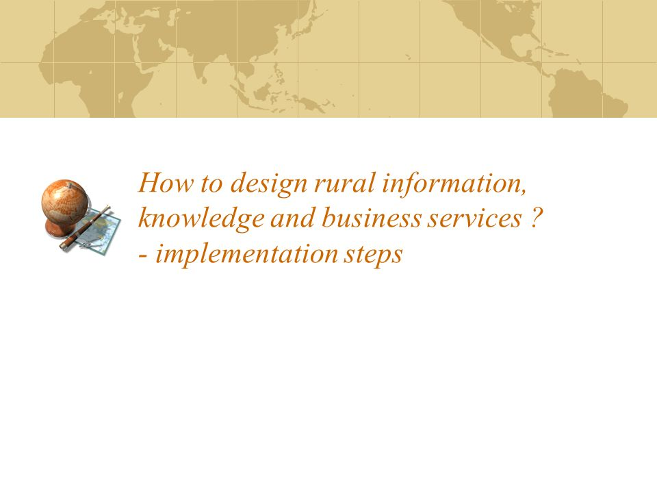 How to design rural information, knowledge and business services ? - implementation steps