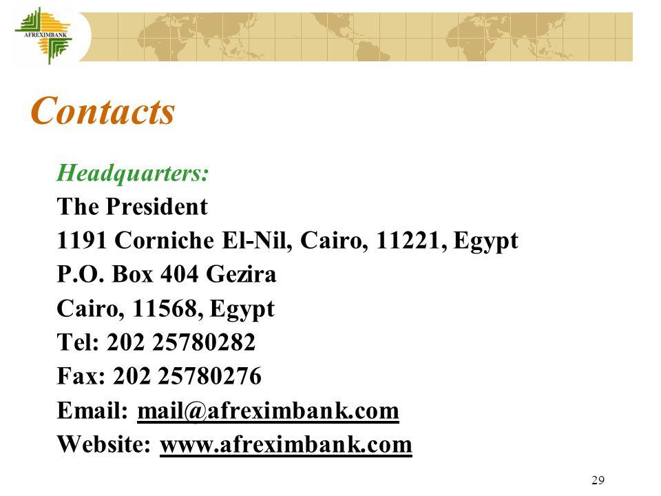 29 Contacts Headquarters: The President 1191 Corniche El-Nil, Cairo, 11221, Egypt P.O.