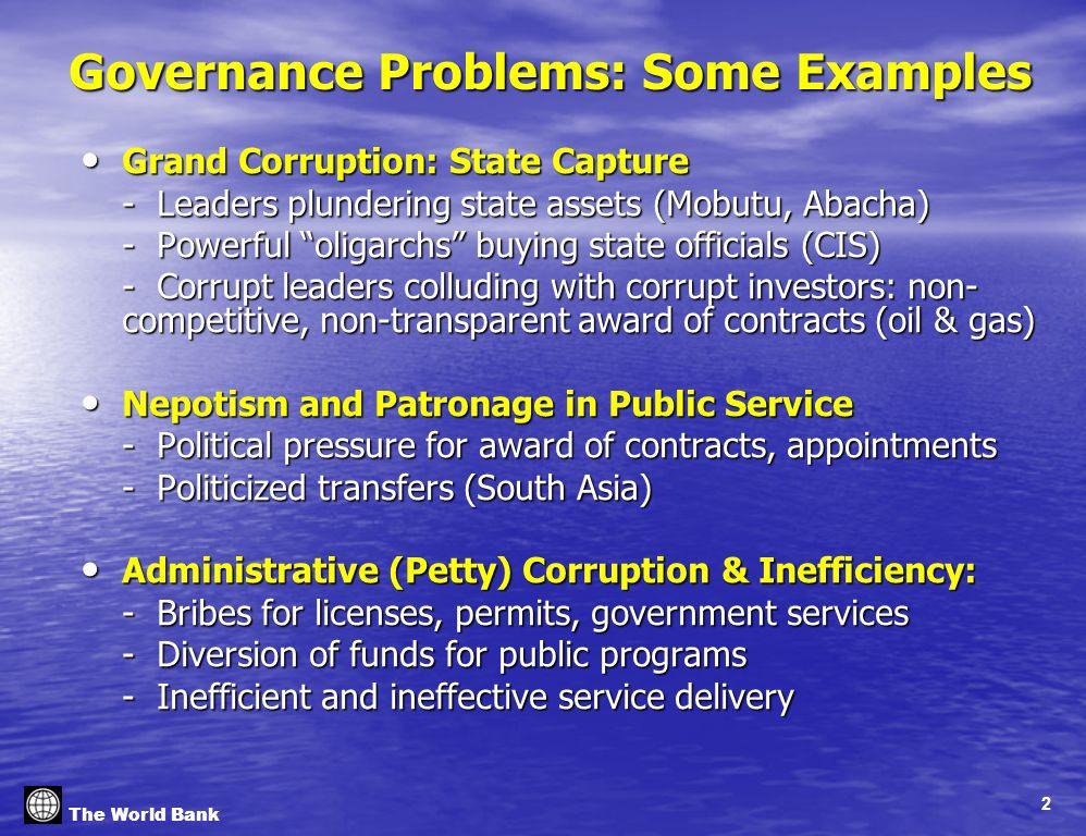 2 Governance Problems: Some Examples Governance Problems: Some Examples Grand Corruption: State Capture Grand Corruption: State Capture - Leaders plun
