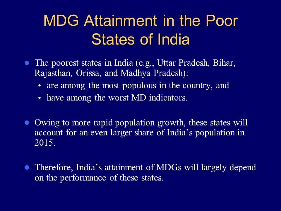Tremendous spatial variation in levels of & changes in MD indicators There are very large inter-state and intra-state variations in all MD indicators in India.