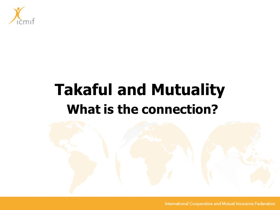 Takaful and Mutuality What is the connection