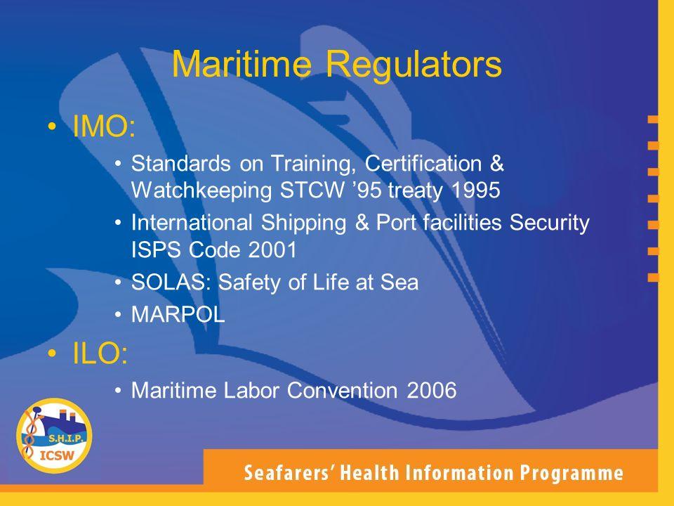 Maritime Regulators IMO: Standards on Training, Certification & Watchkeeping STCW 95 treaty 1995 International Shipping & Port facilities Security ISP