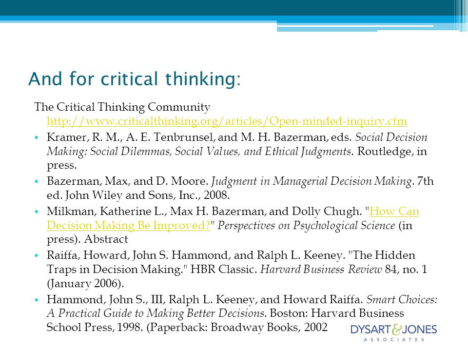 And for critical thinking: The Critical Thinking Community     Kramer, R.