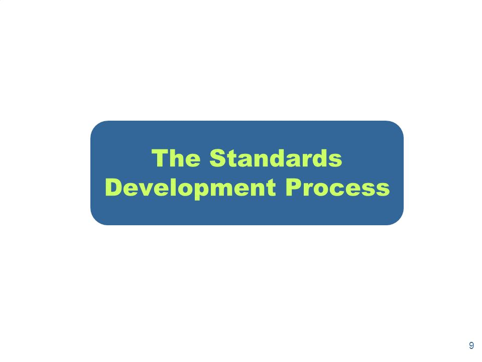 9 The Standards Development Process