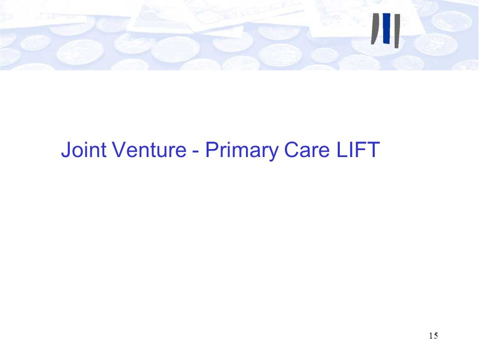 15 Joint Venture - Primary Care LIFT