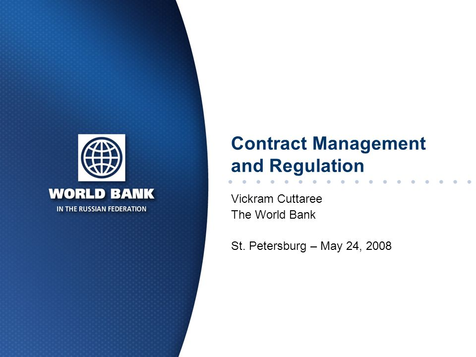 Contract Management and Regulation Vickram Cuttaree The World Bank St. Petersburg – May 24, 2008