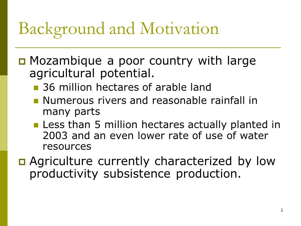 3 Agriculture growth and Contribution to GDP Agriculture contributes about 24% of GDP Agriculture grew by more than 7% per year between 2003 and 2009 Year%GDP% Growth 200323.45.2 200422.85.1 200522.56.9 200622.910.4 200723.18.2 200823.69.3 200923.87.4 Source: INE
