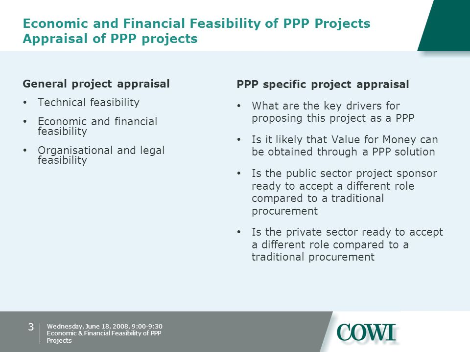 3 Wednesday, June 18, 2008, 9:00-9:30 Economic & Financial Feasibility of PPP Projects Economic and Financial Feasibility of PPP Projects Appraisal of