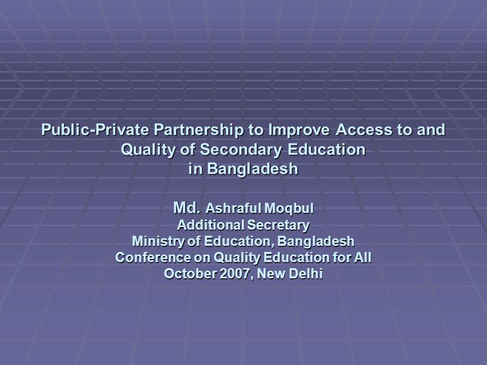 The Secondary Education Scenario An interesting case of public-private partnership.
