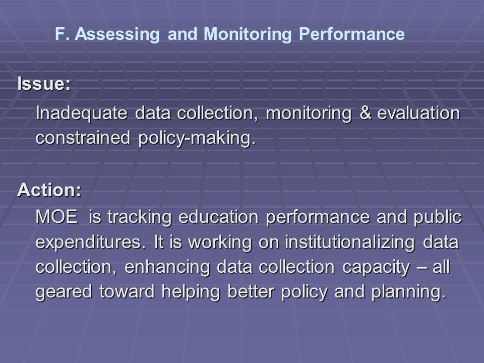 Issue: Inadequate data collection, monitoring & evaluation constrained policy-making.