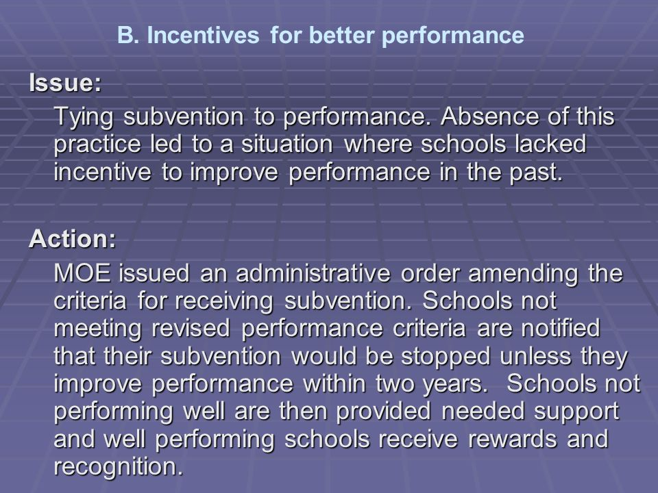 Issue: Tying subvention to performance.