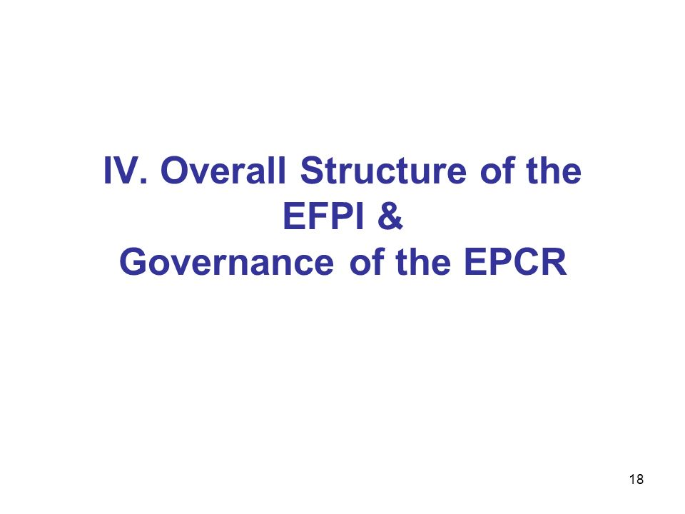 18 IV. Overall Structure of the EFPI & Governance of the EPCR