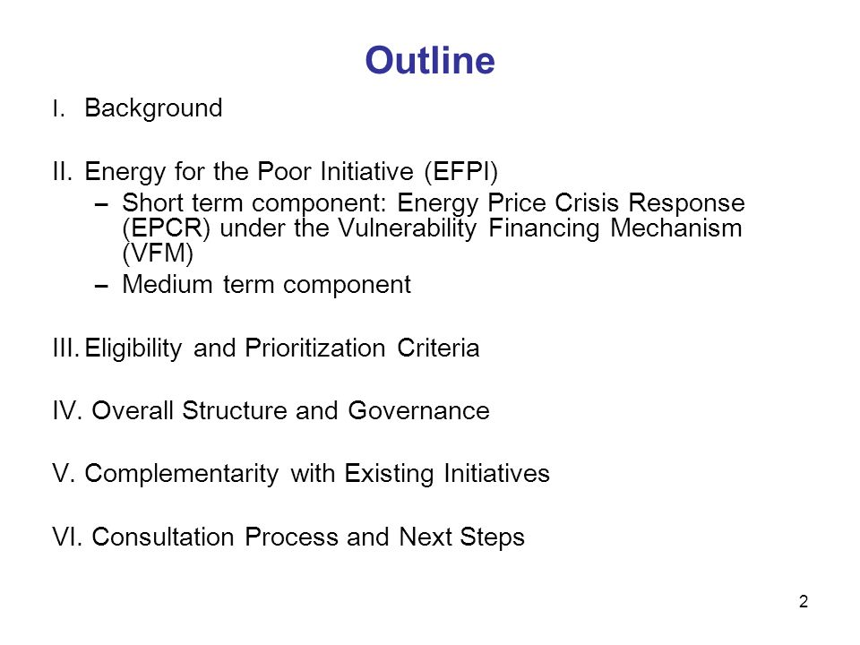 2 Outline I. Background II.Energy for the Poor Initiative (EFPI) –Short term component: Energy Price Crisis Response (EPCR) under the Vulnerability Fi