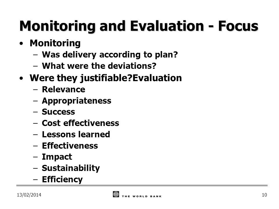 13/02/ Monitoring and Evaluation - Focus Monitoring –Was delivery according to plan.