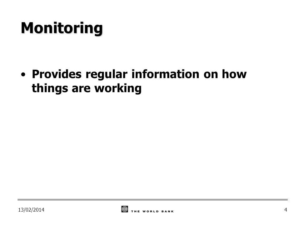 13/02/20144 Monitoring Provides regular information on how things are working
