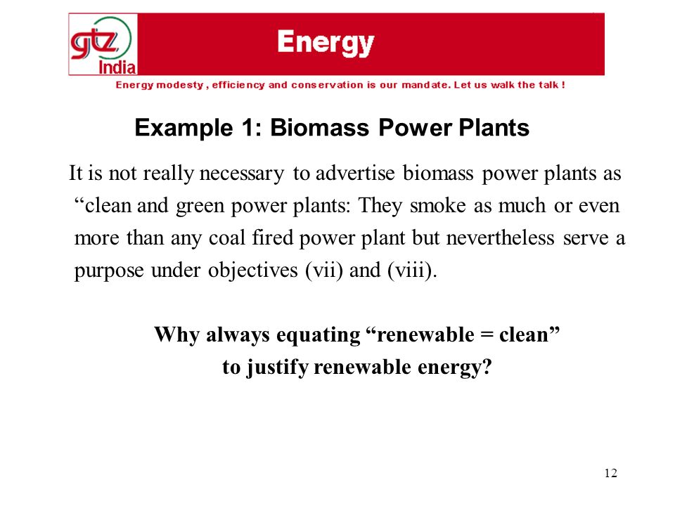 12 It is not really necessary to advertise biomass power plants as clean and green power plants: They smoke as much or even more than any coal fired p