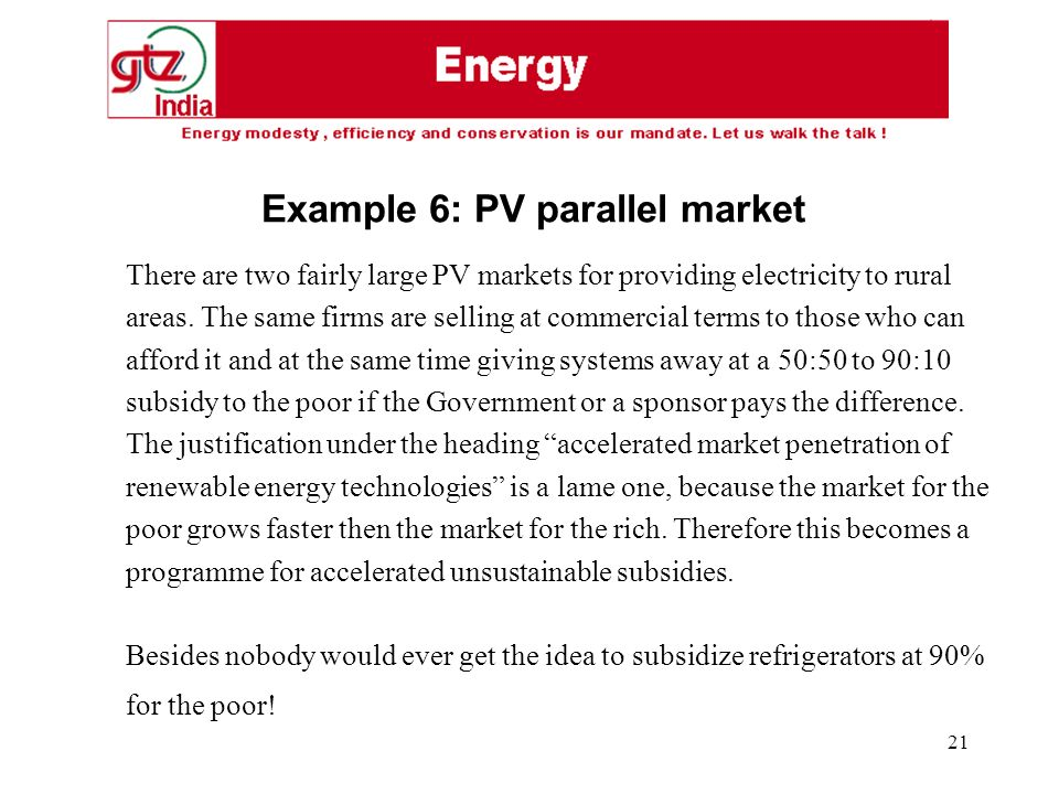 21 There are two fairly large PV markets for providing electricity to rural areas.