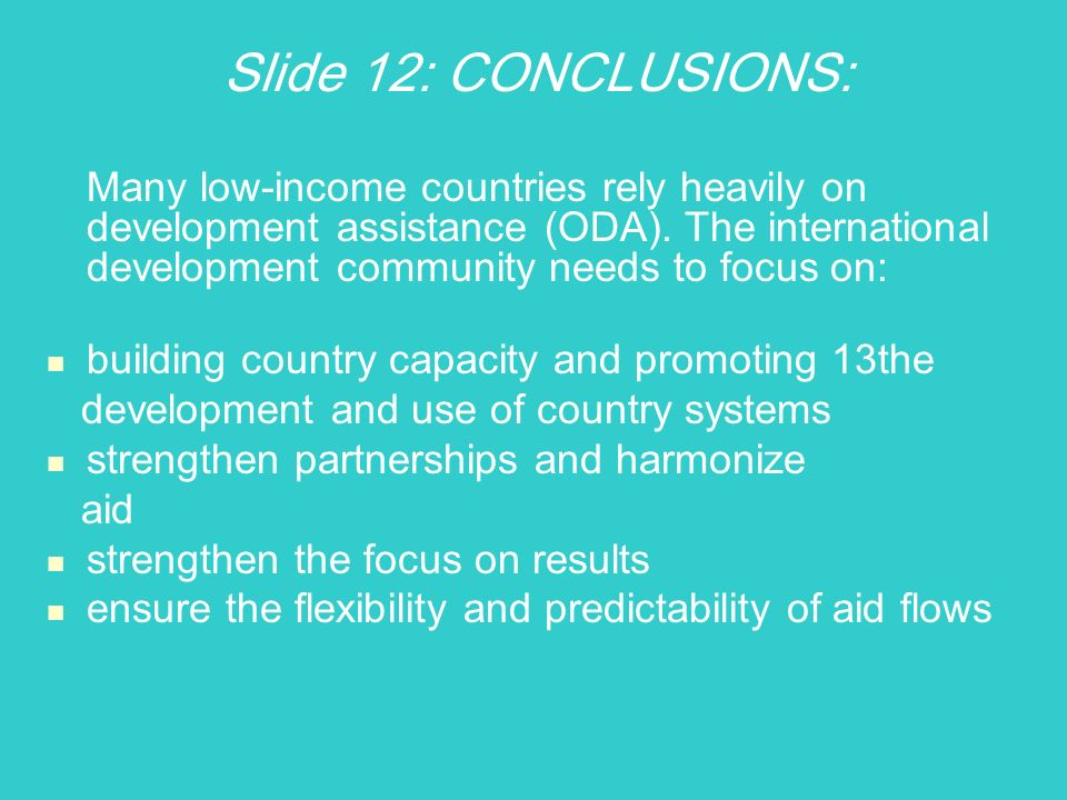 Slide 12: CONCLUSIONS: Many low-income countries rely heavily on development assistance (ODA).
