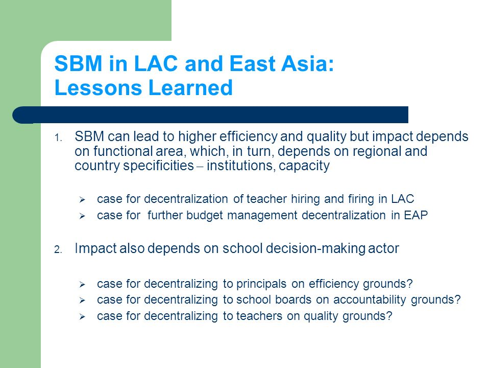 SBM in LAC and East Asia: Lessons Learned 1.