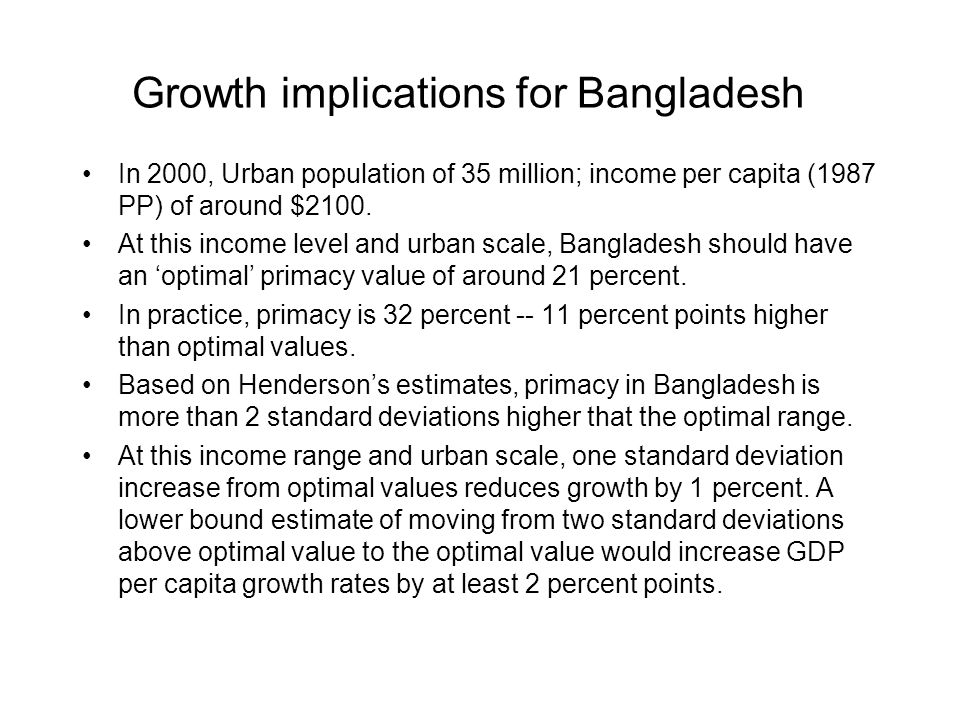 Growth implications for Bangladesh In 2000, Urban population of 35 million; income per capita (1987 PP) of around $2100.