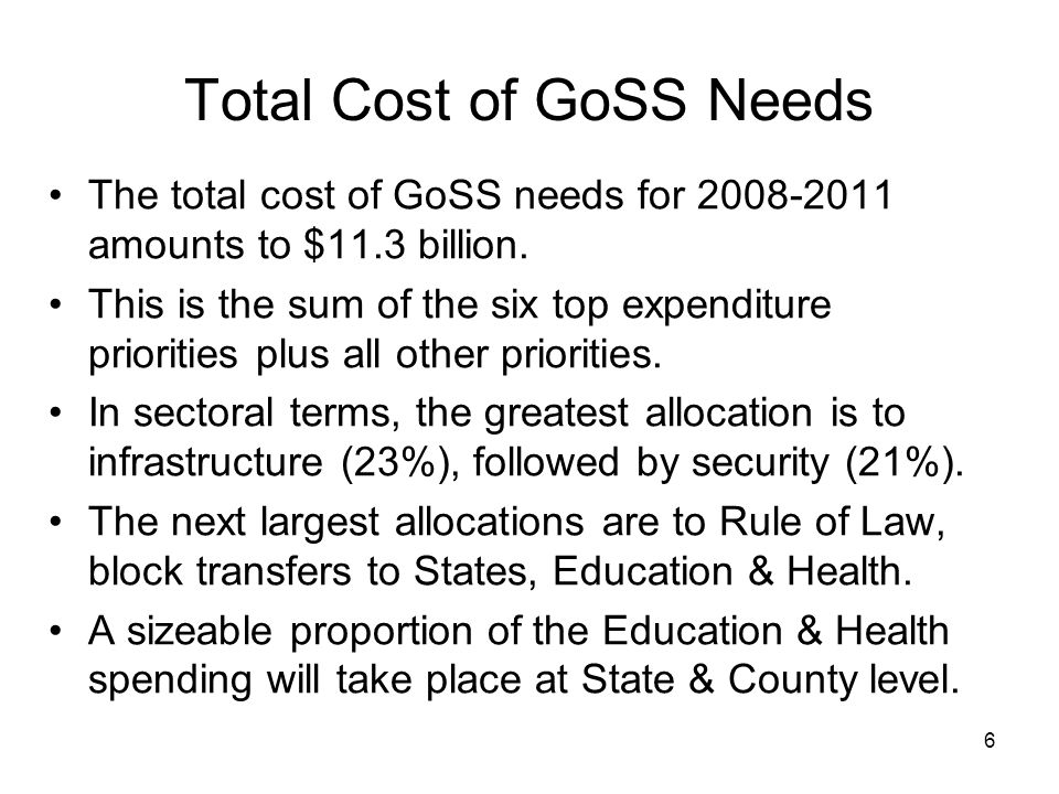 6 Total Cost of GoSS Needs The total cost of GoSS needs for amounts to $11.3 billion.