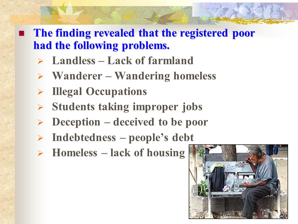 The finding revealed that the registered poor had the following problems. The finding revealed that the registered poor had the following problems. La