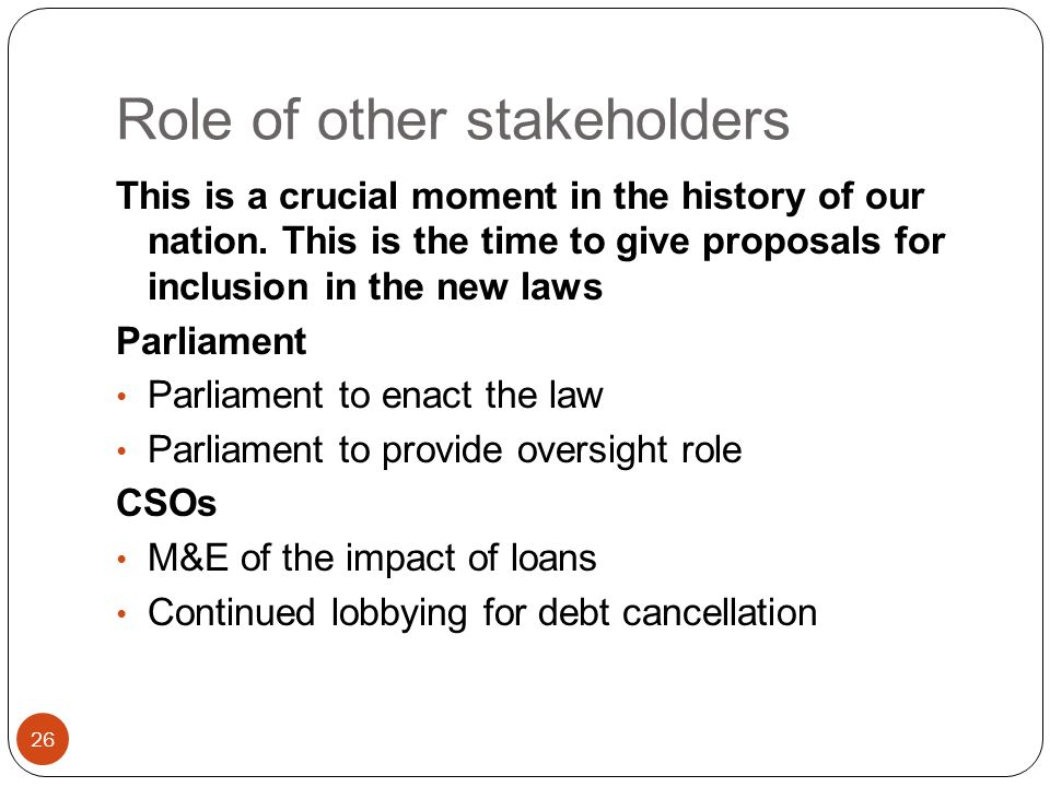 Role of other stakeholders 26 This is a crucial moment in the history of our nation.