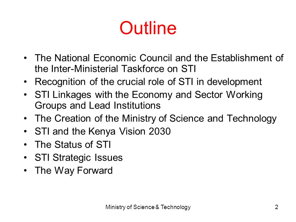 Ministry of Science & Technology2 Outline The National Economic Council and the Establishment of the Inter-Ministerial Taskforce on STI Recognition of