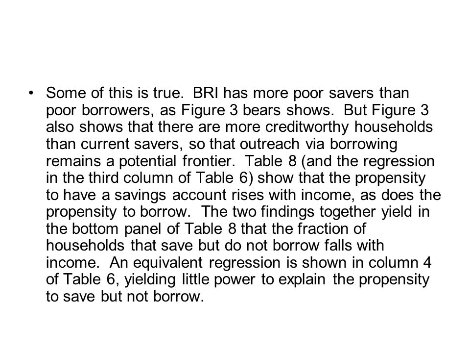 Some of this is true. BRI has more poor savers than poor borrowers, as Figure 3 bears shows.