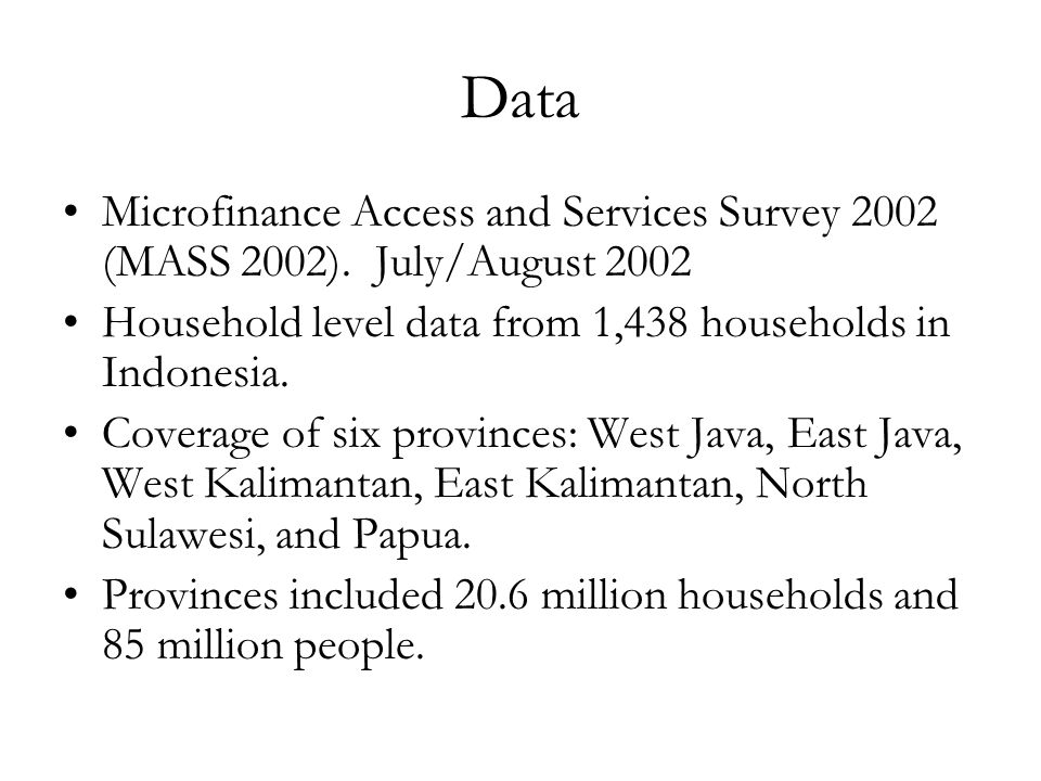 Data Microfinance Access and Services Survey 2002 (MASS 2002).