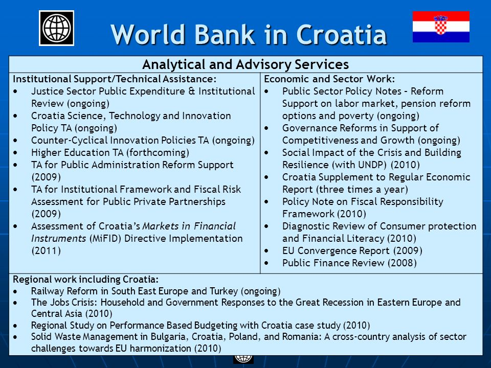 THE WORLD BANK GROUP World Bank in Croatia World Bank in Croatia Analytical and Advisory Services Institutional Support/Technical Assistance: Justice