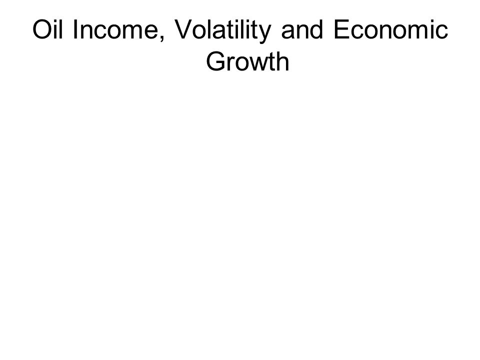 Oil Income, Volatility and Economic Growth