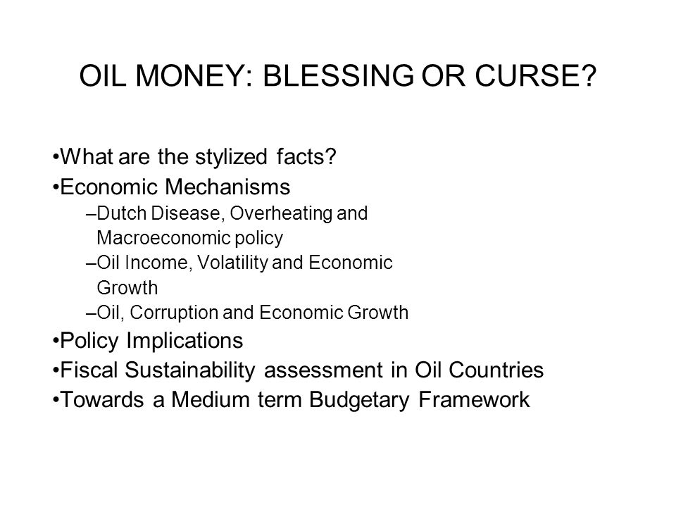 OIL MONEY: BLESSING OR CURSE. What are the stylized facts.
