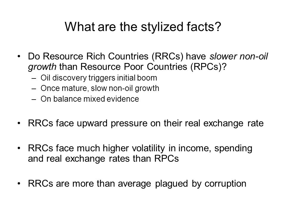 What are the stylized facts? Do Resource Rich Countries (RRCs) have slower non-oil growth than Resource Poor Countries (RPCs)? –Oil discovery triggers
