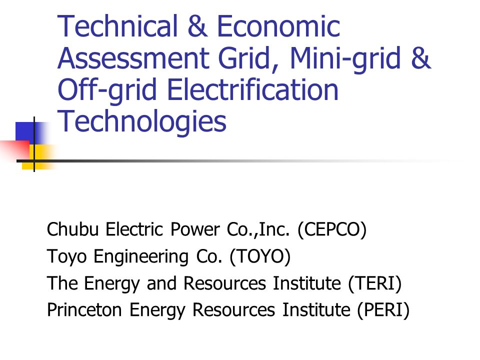 Technical & Economic Assessment Grid, Mini-grid & Off-grid Electrification Technologies Chubu Electric Power Co.,Inc.