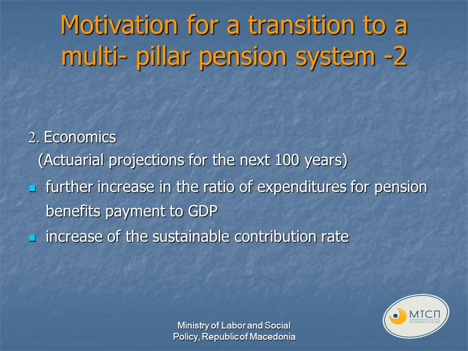 Motivation for a transition to a multi- pillar pension system -2 2.
