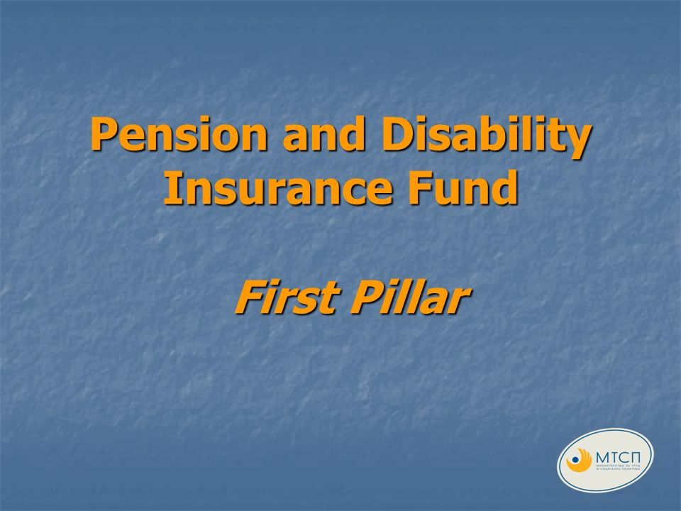 Pension and Disability Insurance Fund First Pillar