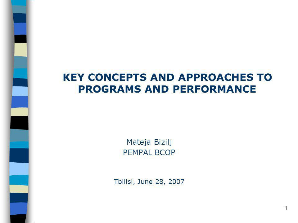 1 Mateja Bizilj PEMPAL BCOP KEY CONCEPTS AND APPROACHES TO PROGRAMS AND PERFORMANCE Tbilisi, June 28, 2007