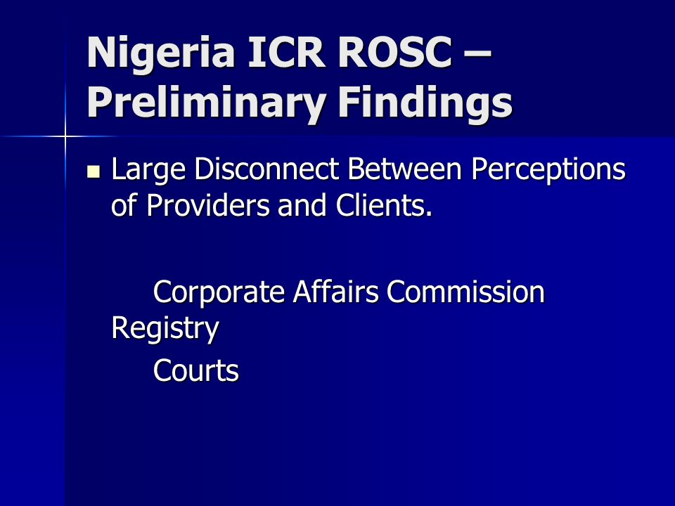 Nigeria ICR ROSC – Preliminary Findings Large Disconnect Between Perceptions of Providers and Clients. Large Disconnect Between Perceptions of Provide