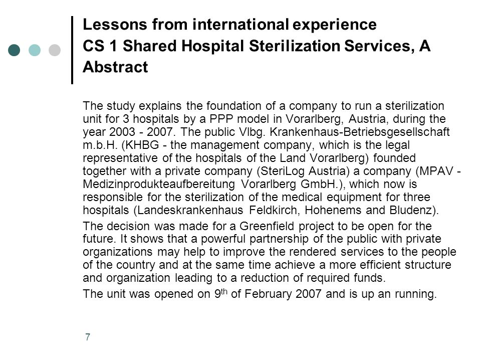 7 Lessons from international experience CS 1 Shared Hospital Sterilization Services, A Abstract The study explains the foundation of a company to run