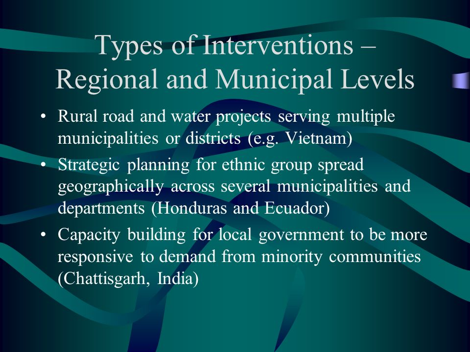 Types of Interventions – Regional and Municipal Levels Rural road and water projects serving multiple municipalities or districts (e.g. Vietnam) Strat