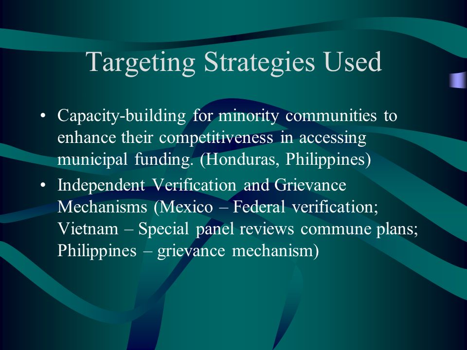 Targeting Strategies Used Capacity-building for minority communities to enhance their competitiveness in accessing municipal funding. (Honduras, Phili