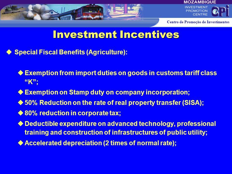 Centro de Promoção de Investimentos Investment Incentives Special Fiscal Benefits (Rapid Development Zones): Exemption from import duties on goods in