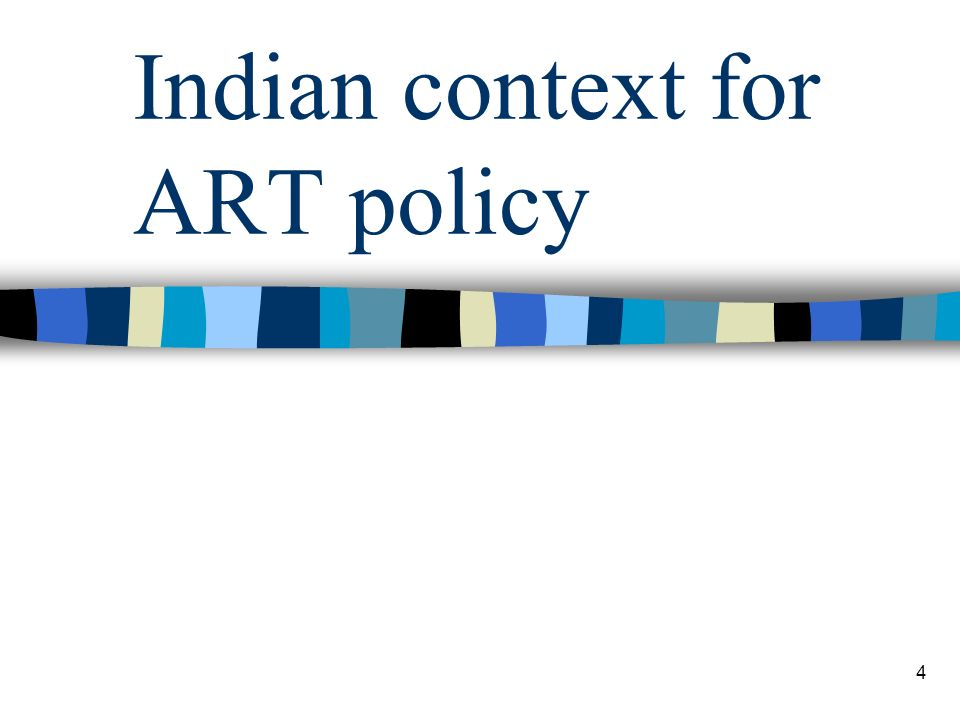 4 Indian context for ART policy
