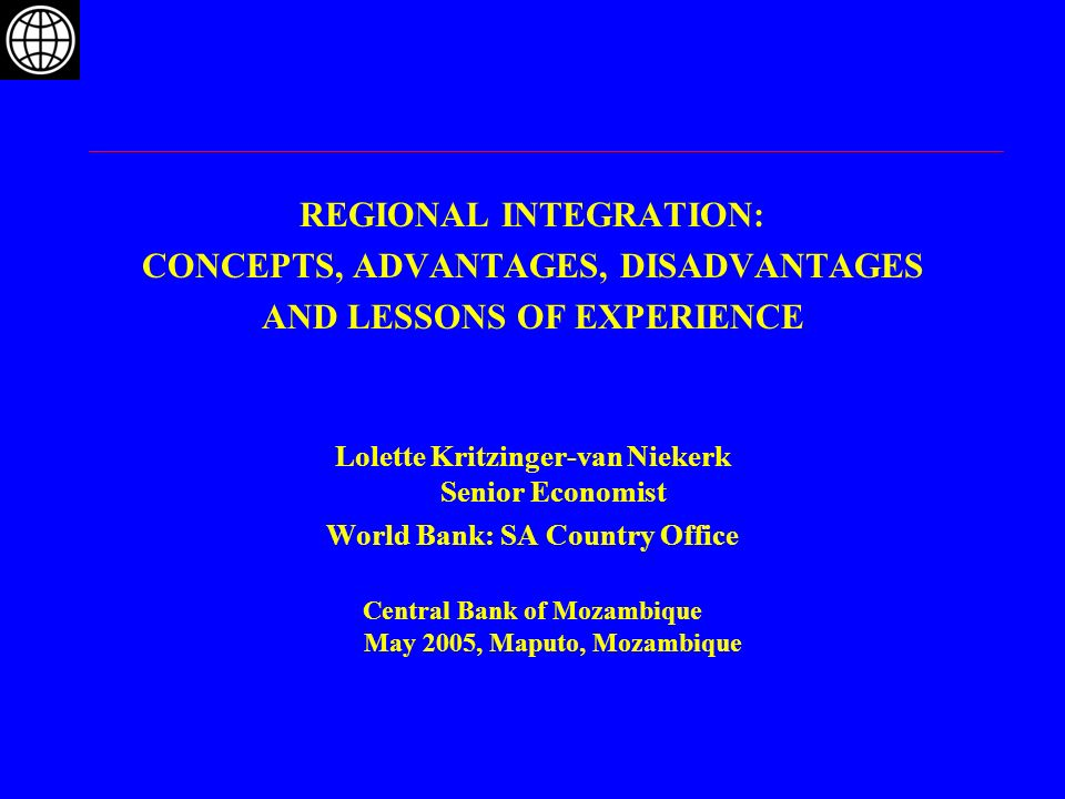 OUTLINE Why Regional Integration.