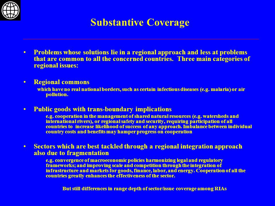 Substantive Coverage Problems whose solutions lie in a regional approach and less at problems that are common to all the concerned countries. Three ma