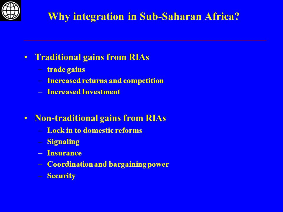 Traditional gains from RIAs –trade gains –Increased returns and competition –Increased Investment Non-traditional gains from RIAs –Lock in to domestic