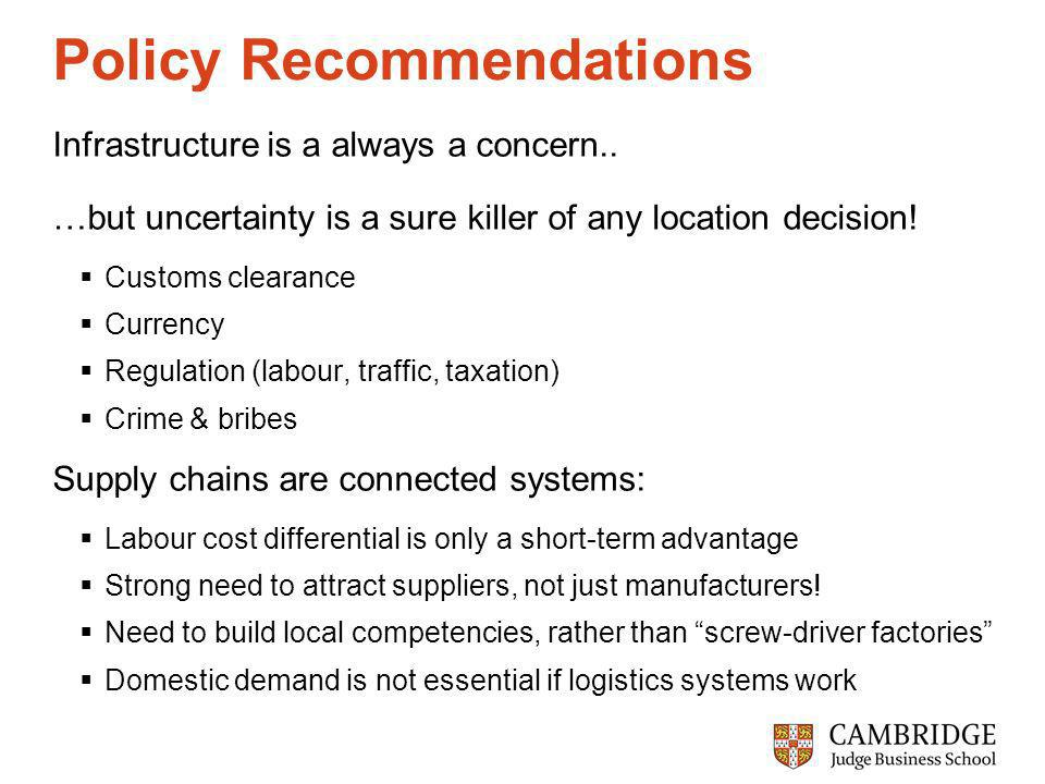 Policy Recommendations Infrastructure is a always a concern..