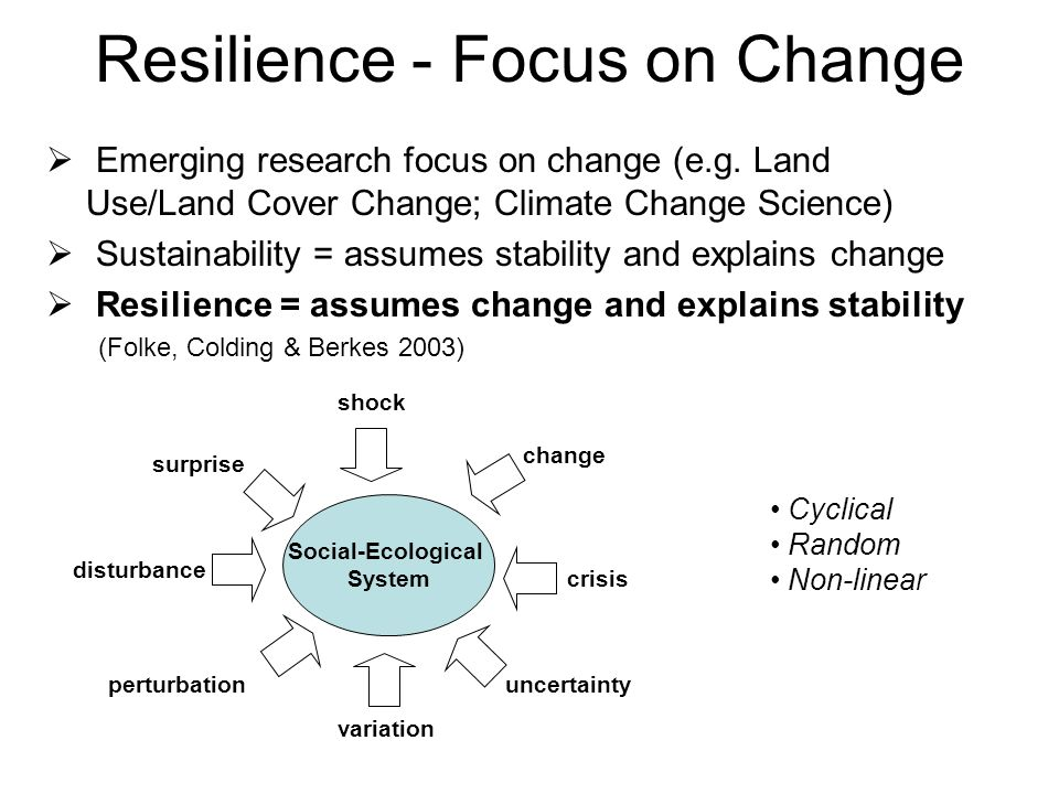 Measuring Resilience Amount of change that a system can undergo while still maintaining the same structure and function Systems ability to self-organize Degree to which the system is capable of learning and adapting (Carpenter et al 2001) Definition of social-ecological system - components - relationships - innovation (Cumming et al 2005)