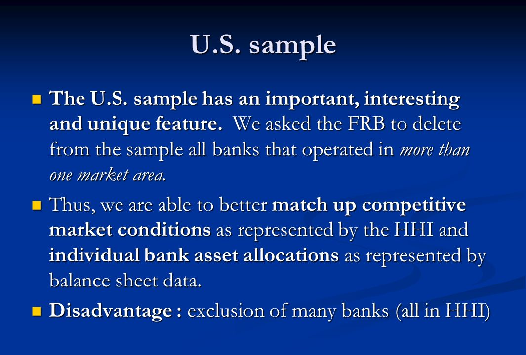U.S. sample The U.S. sample has an important, interesting and unique feature.